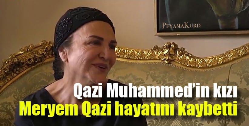 Qazi Muhammed'in kızı Meryem Qazi hayatını kaybetti